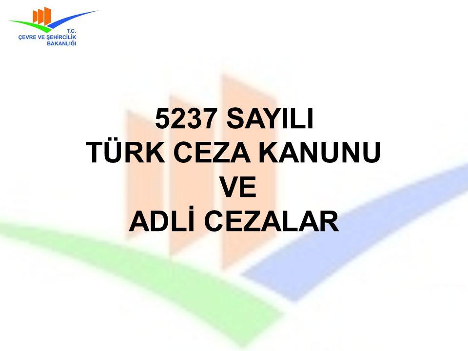 5237 SAYILI TÜRK CEZA KANUNU VE ADLİ CEZALAR