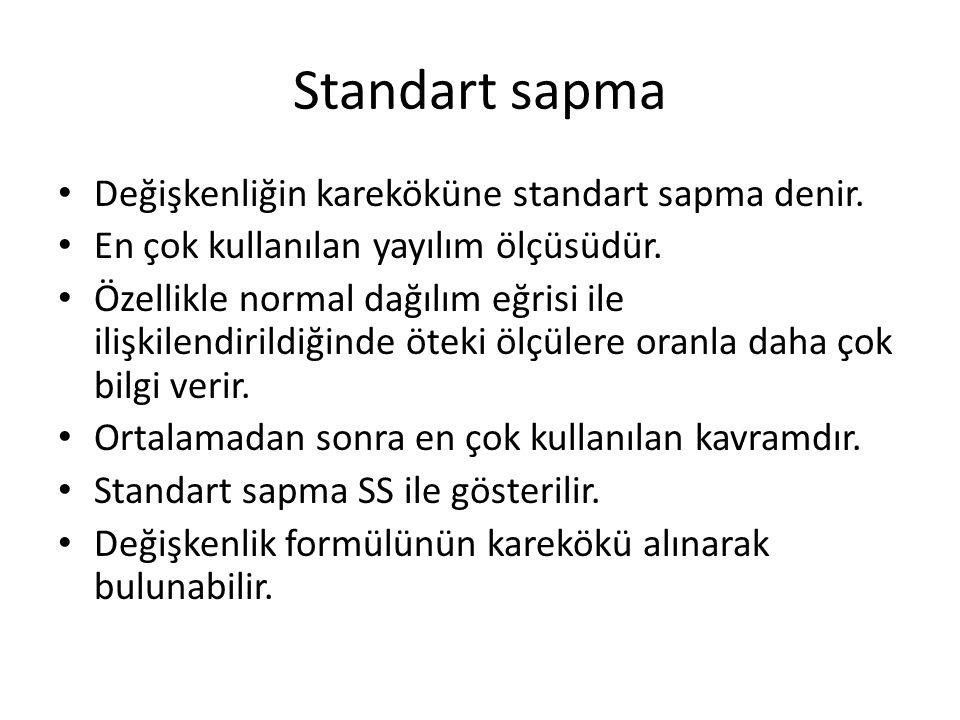 Standart sapma Değişkenliğin kareköküne standart sapma denir.