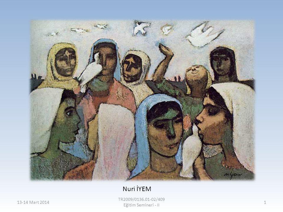 13-14 Mart 2014 TR2009/0136.01-02/409 Eğitim Semineri - II 1 Nuri İYEM