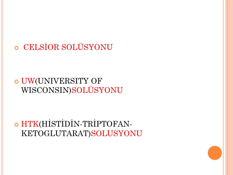 CELSİOR SOLÜSYONU UW(UNIVERSITY OF WISCONSIN)SOLÜSYONU HTK(HİSTİDİN-TRİPTOFAN- KETOGLUTARAT)SOLUSYONU