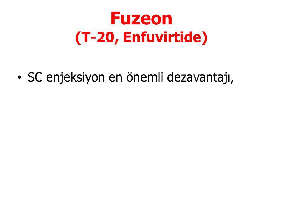 Fuzeon (T-20, Enfuvirtide) SC enjeksiyon en önemli dezavantajı,