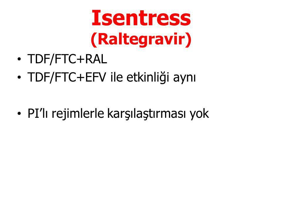 Isentress (Raltegravir) TDF/FTC+RAL TDF/FTC+EFV ile etkinliği aynı PI'lı rejimlerle karşılaştırması yok