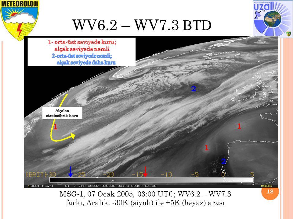 18 MSG-1, 07 Ocak 2005, 03:00 UTC; WV6.2 – WV7.3 farkı, Aralık: -30K (siyah) ile +5K (beyaz) arası WV6.2 – WV7.3 BTD