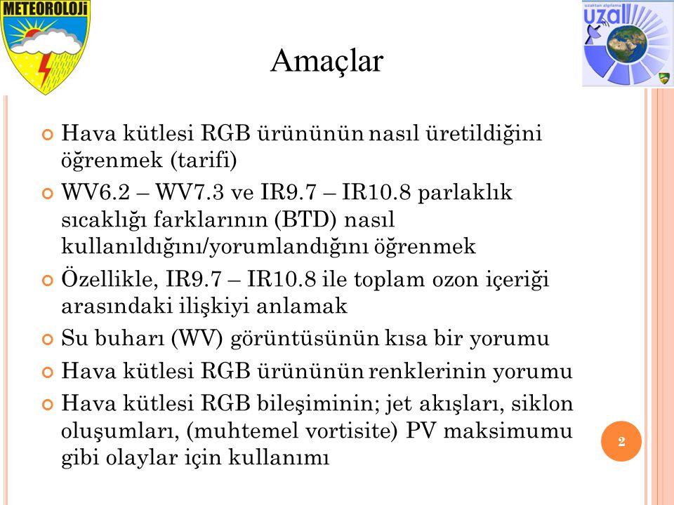 Hava kütlesi RGB 4 kanalın kombinasyonundan oluşur: WV6.2, WV7.3, IR9.7 ve IR10.8.
