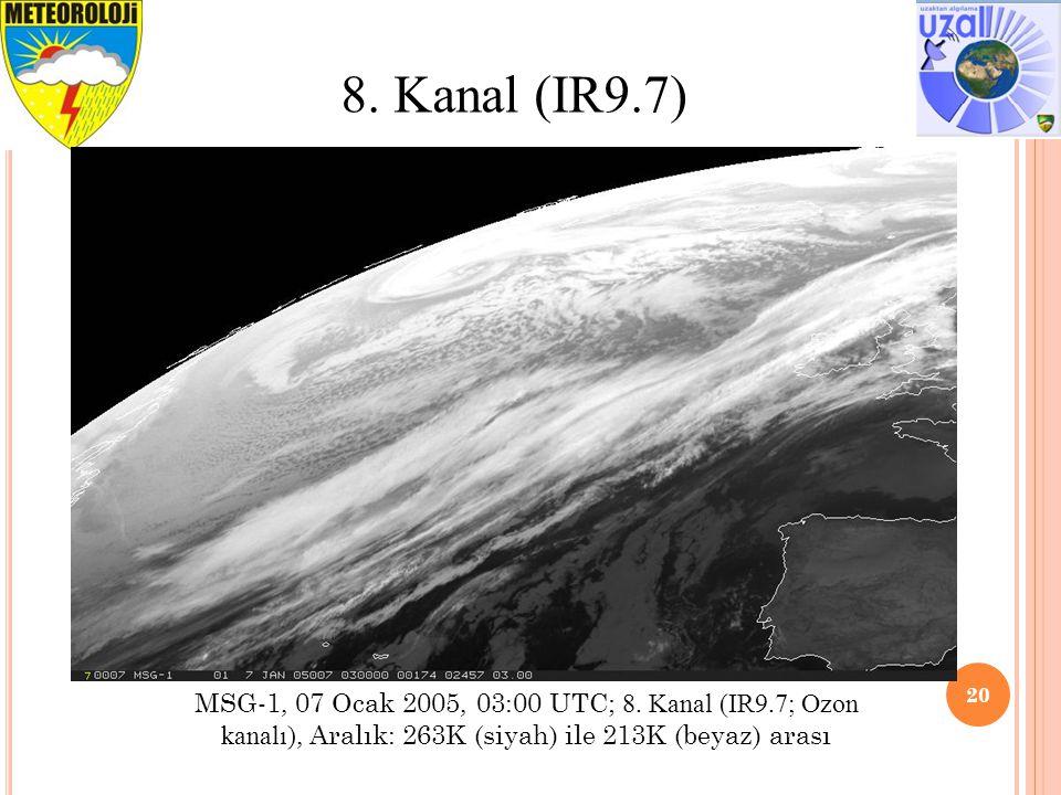 20 8. Kanal (IR9.7) MSG-1, 07 Ocak 2005, 03:00 UTC; 8. Kanal (IR9.7; Ozon kanalı), Aralık: 263K (siyah) ile 213K (beyaz) arası
