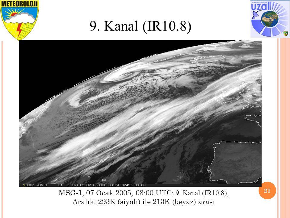 21 9. Kanal (IR10.8) MSG-1, 07 Ocak 2005, 03:00 UTC; 9. Kanal (IR10.8), Aralık: 293K (siyah) ile 213K (beyaz) arası