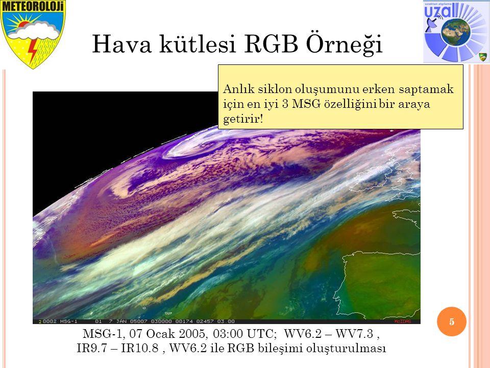 5 Hava kütlesi RGB Örneği Anlık siklon oluşumunu erken saptamak için en iyi 3 MSG özelliğini bir araya getirir! MSG-1, 07 Ocak 2005, 03:00 UTC; WV6.2