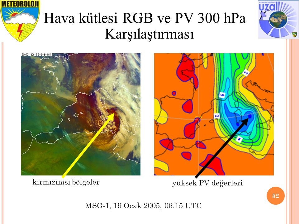 52 Hava kütlesi RGB ve PV 300 hPa Karşılaştırması kırmızımsı bölgeler yüksek PV değerleri MSG-1, 19 Ocak 2005, 06:15 UTC
