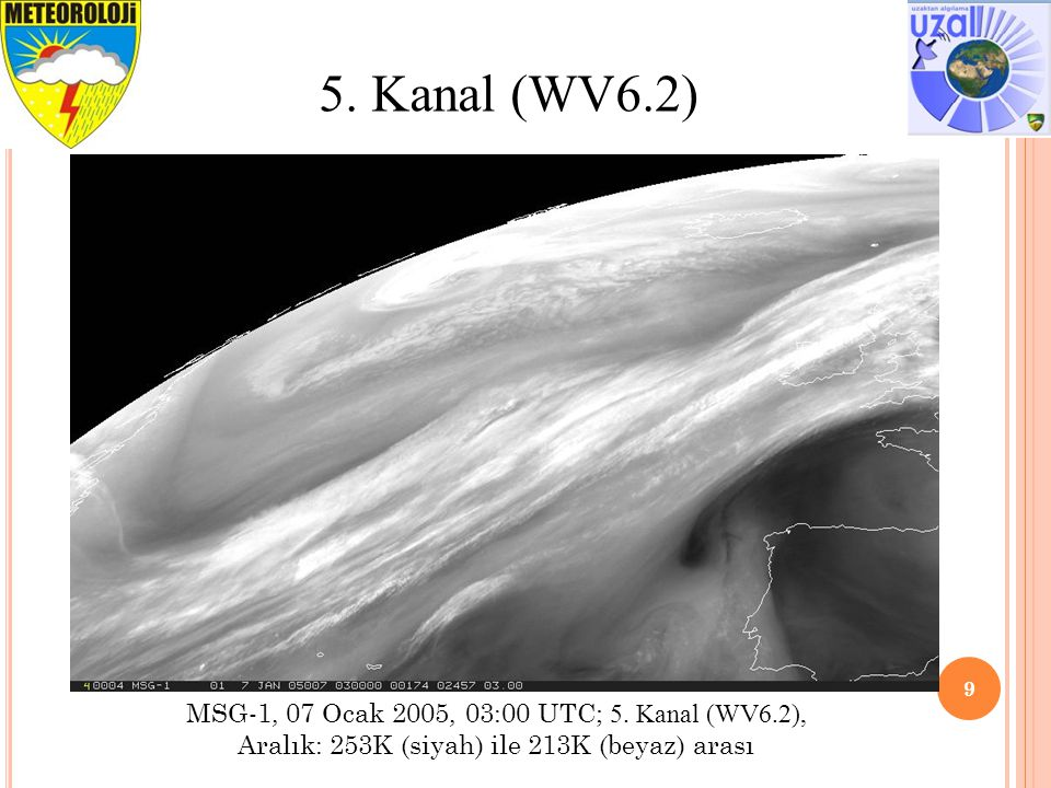 9 5. Kanal (WV6.2) MSG-1, 07 Ocak 2005, 03:00 UTC; 5. Kanal (WV6.2), Aralık: 253K (siyah) ile 213K (beyaz) arası