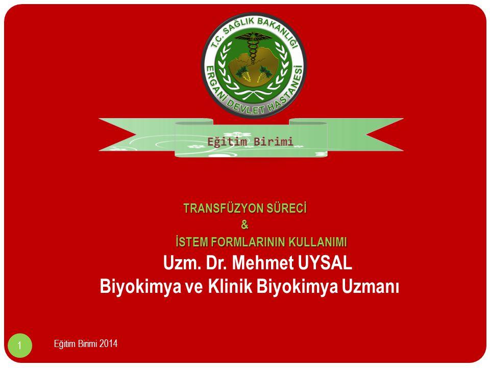 TRANSFÜZYON SÜRECİ & İSTEM FORMLARININ KULLANIMI Uzm.