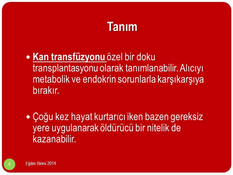 Tanım Kan transfüzyonu özel bir doku transplantasyonu olarak tanımlanabilir.