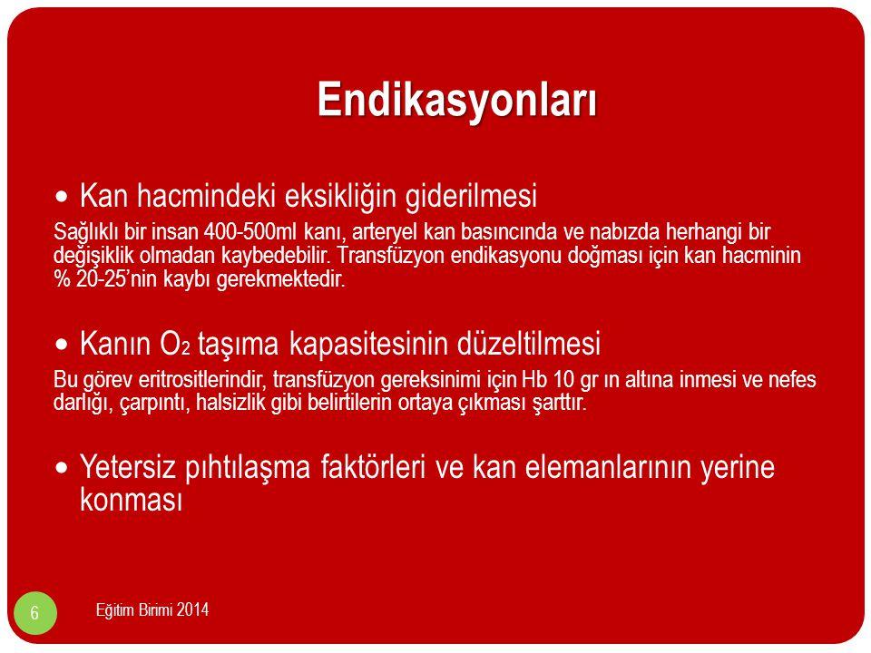 Kan Bileşenleri Tam Kan Eritrosit Süspansiyonu Eritrosit Süspansiyonu Trombosit Süspansiyonu Trombosit Süspansiyonu Taze Donmuş Plazma (TDP) Taze Donmuş Plazma (TDP) Kriyopresipitat 7 Eğitim Birimi 2014