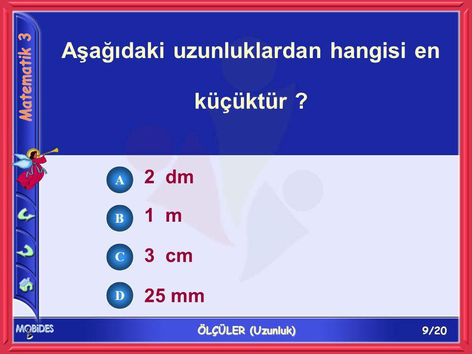 20/20 ÖLÇÜLER (Uzunluk) 475 Santimetrelik uzunluğun dm ve cm olarak yazılışı, aşağıdakilerden hangisidir .