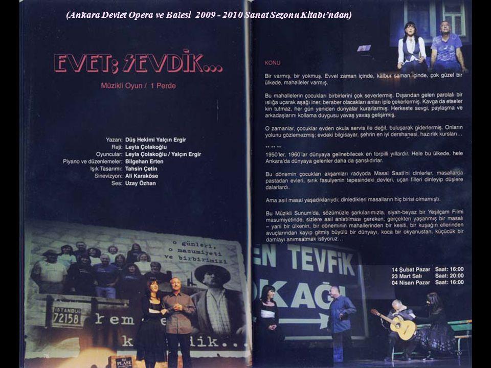 evet; sevdik… ile Devlet Opera ve Balesi'nin 2010 programına alınmıştık.