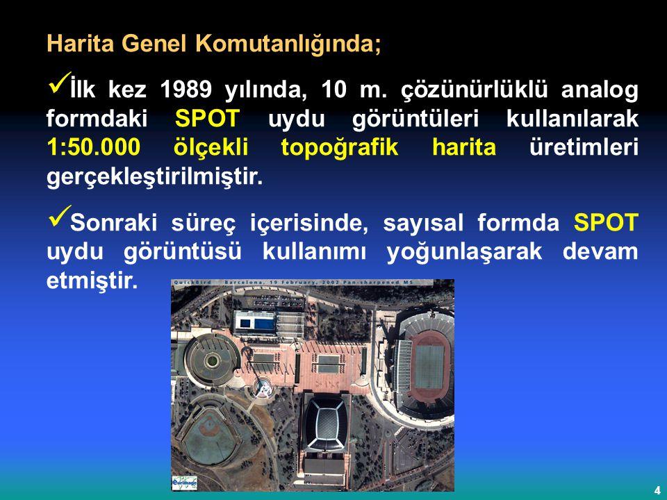 4 Harita Genel Komutanlığında; İlk kez 1989 yılında, 10 m.