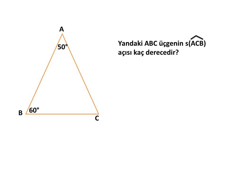 A B C 50° 60° Yandaki ABC üçgenin s(ACB) açısı kaç derecedir?