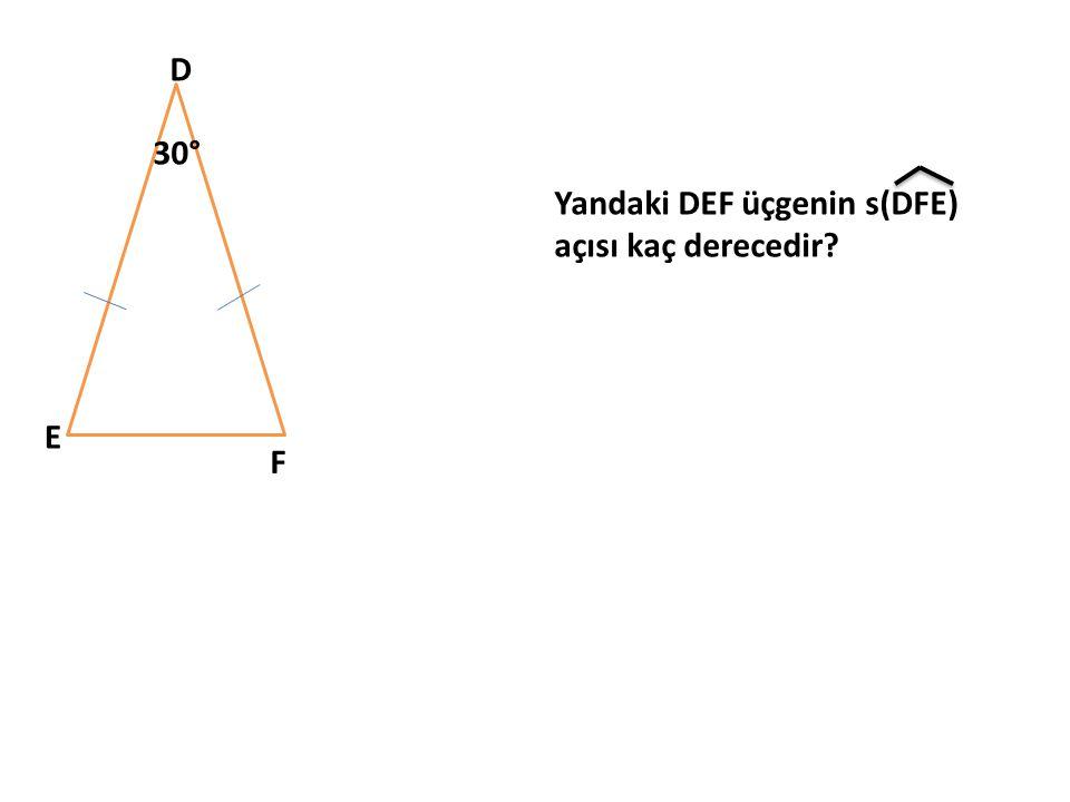 D E F 30° Yandaki DEF üçgenin s(DFE) açısı kaç derecedir?