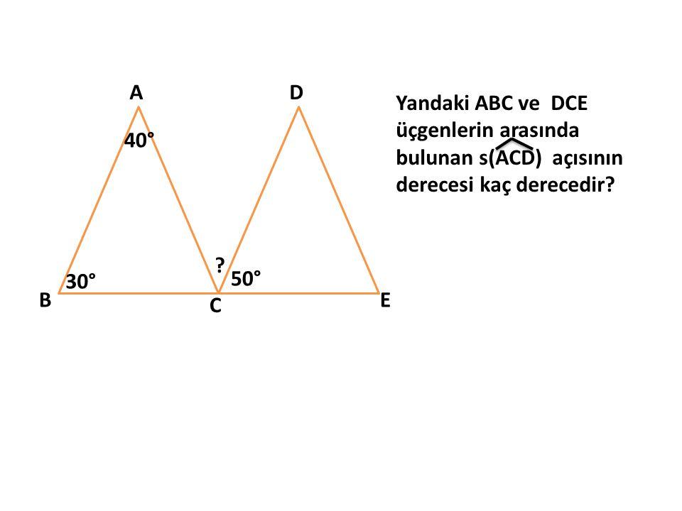 A B C D E 30° 40° 50° ? Yandaki ABC ve DCE üçgenlerin arasında bulunan s(ACD) açısının derecesi kaç derecedir?
