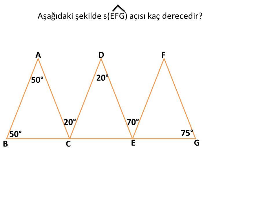 A BC D E F G 20° 50° 20°70° 75° Aşağıdaki şekilde s(EFG) açısı kaç derecedir?