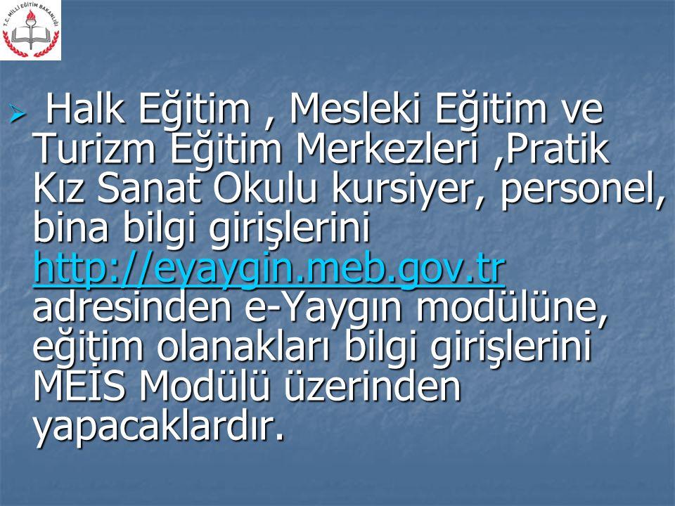 Halk Eğitim, Mesleki Eğitim ve Turizm Eğitim Merkezleri,Pratik Kız Sanat Okulu kursiyer, personel, bina bilgi girişlerini http://eyaygin.meb.gov.tr