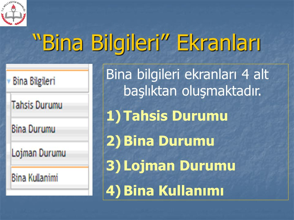 """""""Bina Bilgileri"""" Ekranları Bina bilgileri ekranları 4 alt başlıktan oluşmaktadır. 1)Tahsis Durumu 2)Bina Durumu 3)Lojman Durumu 4)Bina Kullanımı"""
