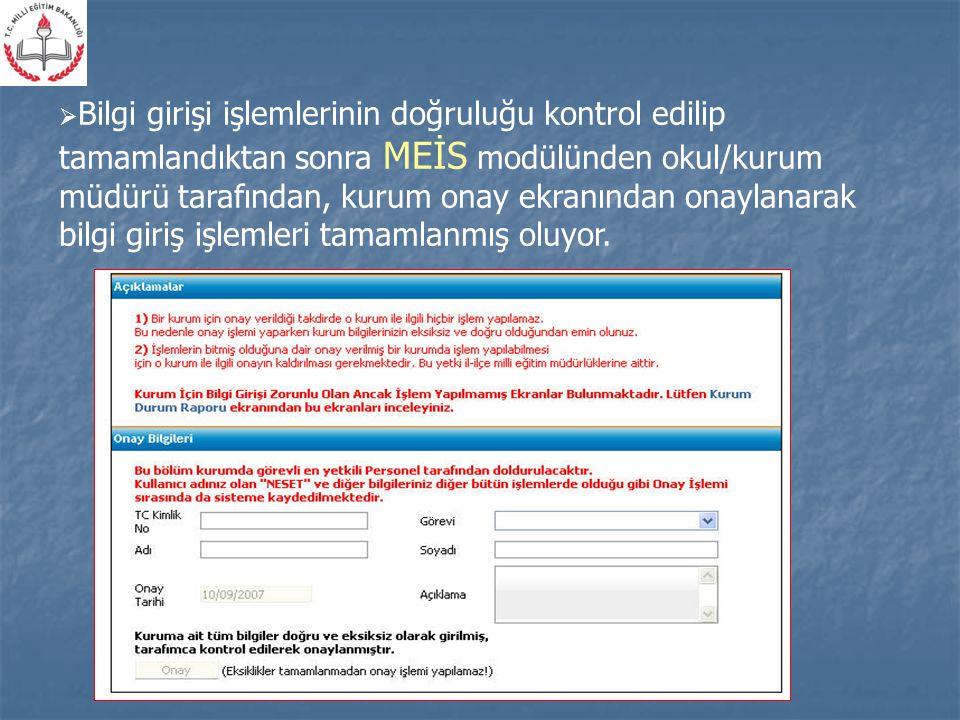  Bilgi girişi işlemlerinin doğruluğu kontrol edilip tamamlandıktan sonra MEİS modülünden okul/kurum müdürü tarafından, kurum onay ekranından onaylana