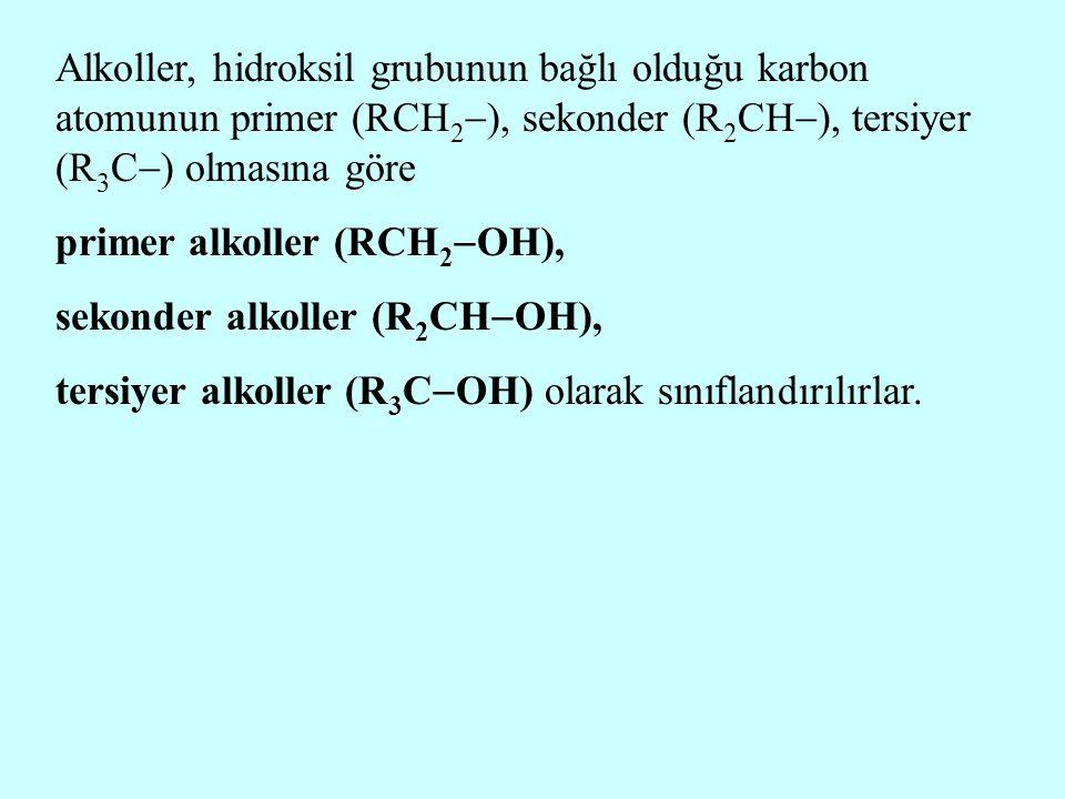 Alkoller, hidroksil grubunun bağlı olduğu karbon atomunun primer (RCH 2  ), sekonder (R 2 CH  ), tersiyer (R 3 C  ) olmasına göre primer alkoller (