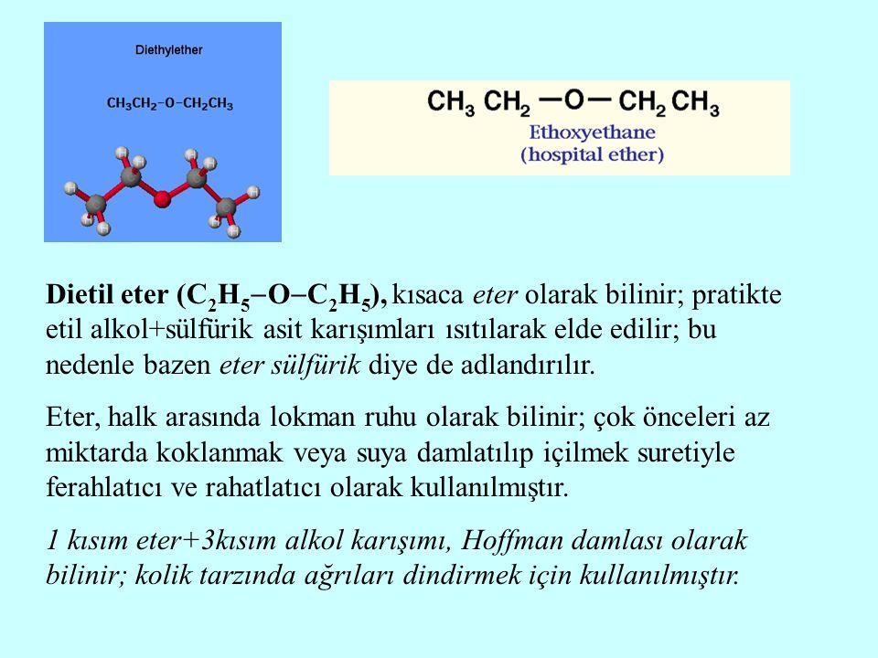 Dietil eter (C 2 H 5  O  C 2 H 5 ), kısaca eter olarak bilinir; pratikte etil alkol+sülfürik asit karışımları ısıtılarak elde edilir; bu nedenle baz