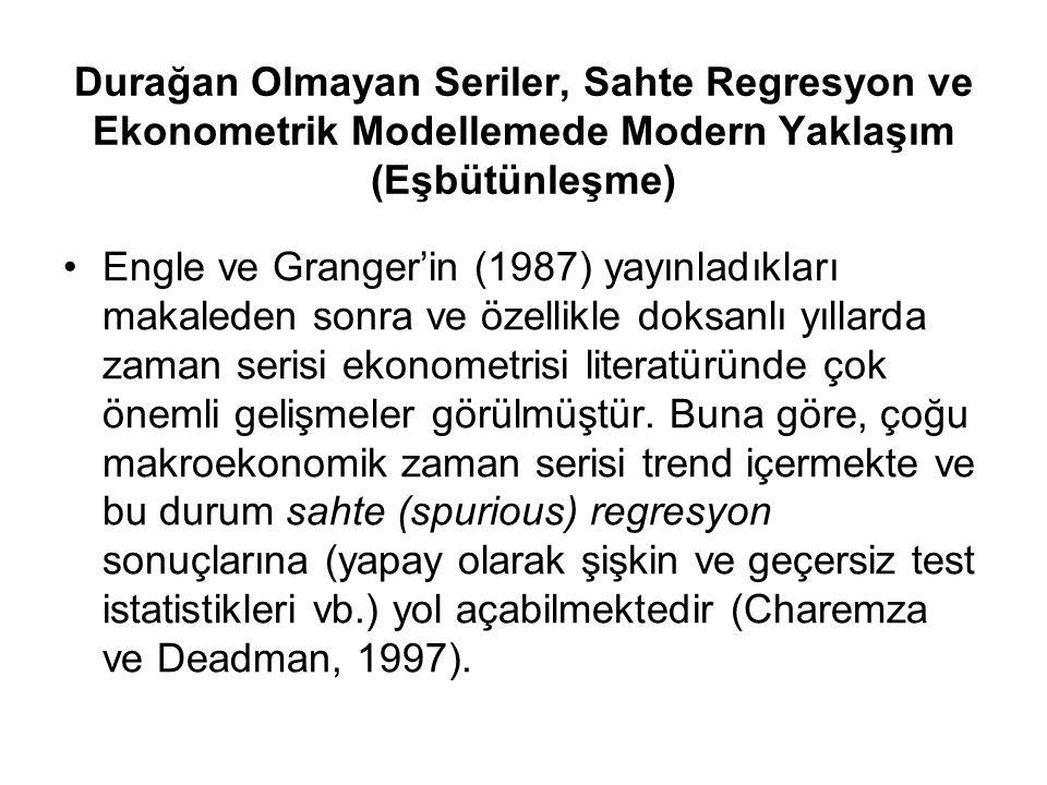 Durağan Olmayan Seriler, Sahte Regresyon ve Ekonometrik Modellemede Modern Yaklaşım (Eşbütünleşme) Engle ve Granger'in (1987) yayınladıkları makaleden