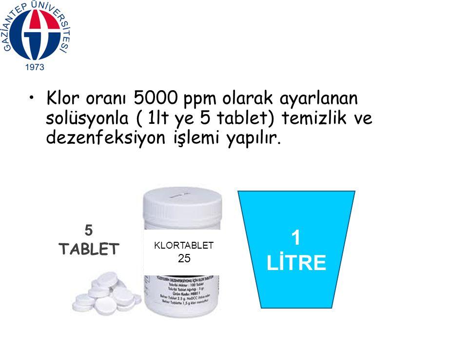 Klor oranı 5000 ppm olarak ayarlanan solüsyonla ( 1lt ye 5 tablet) temizlik ve dezenfeksiyon işlemi yapılır. KLORTABLET 25 5 TABLET 1 LİTRE