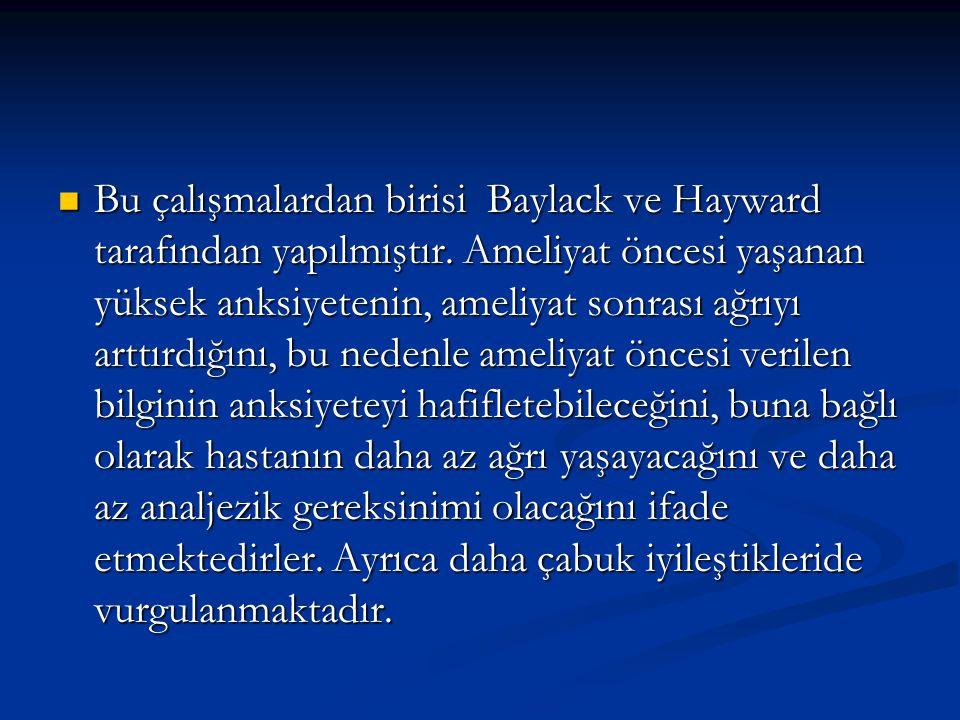 Bu çalışmalardan birisi Baylack ve Hayward tarafından yapılmıştır.