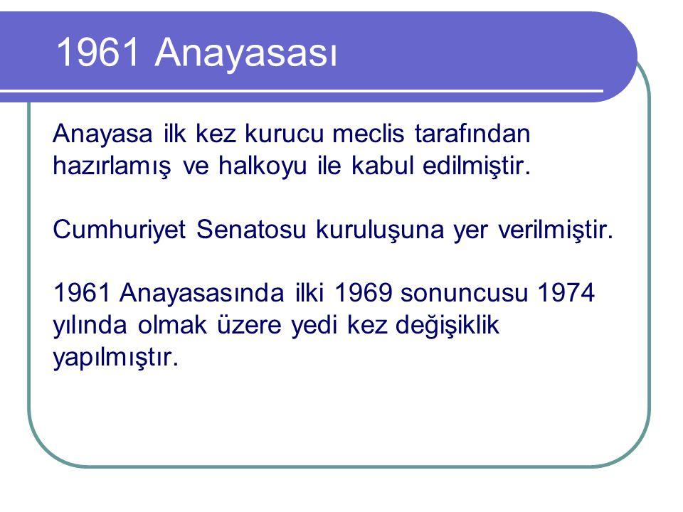 1961 Anayasası Anayasa ilk kez kurucu meclis tarafından hazırlamış ve halkoyu ile kabul edilmiştir. Cumhuriyet Senatosu kuruluşuna yer verilmiştir. 19