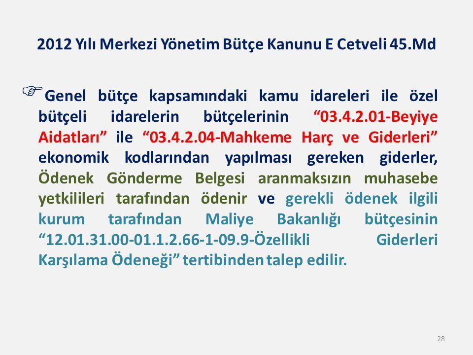 """ Genel bütçe kapsamındaki kamu idareleri ile özel bütçeli idarelerin bütçelerinin """"03.4.2.01-Beyiye Aidatları"""" ile """"03.4.2.04-Mahkeme Harç ve Giderle"""