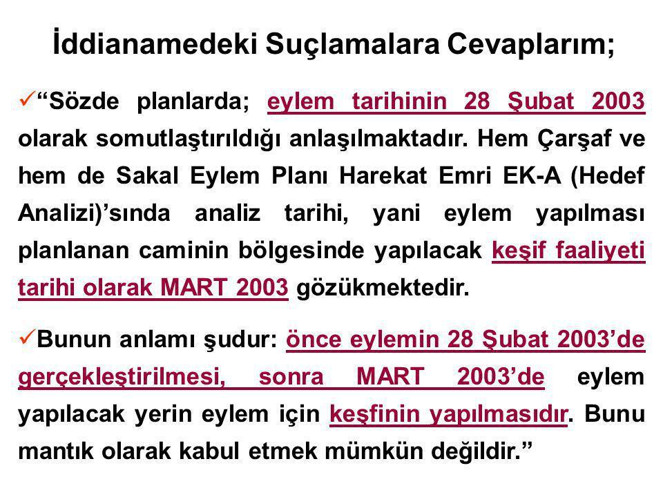 Sözde planlarda; eylem tarihinin 28 Şubat 2003 olarak somutlaştırıldığı anlaşılmaktadır.