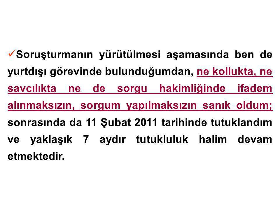 Fatih Camiine yönelik sözde Çarşaf Eylem Planı ve ekleri ile Beyazıt Camiine yönelik sözde Sakal Eylem Planının Tertiplenme Planı ve Hedef Bölge Krokisini hazırlamakla, İstanbul Jandarma Bölge Komutanlığı tarafından hazırlandığı iddia edilen sözde Arama Yapılacak Yerler isimli dijital verinin hazırlanmasına katkıda bulunduğum iddiasıyla suçlanıyorum.