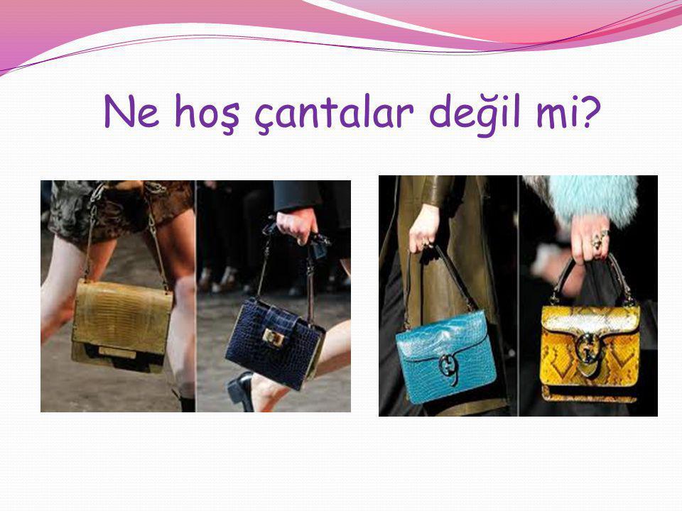 Ne hoş çantalar değil mi?