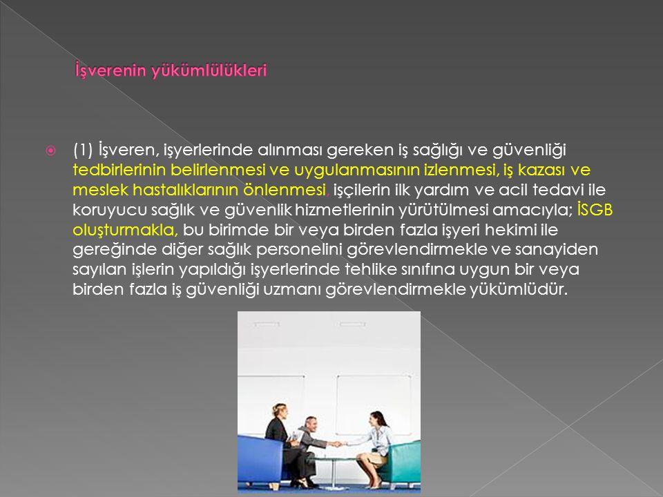  ç) Görevinin gerektirdiği konularda işvereni bilgilendirerek ilgili kurum veya kuruluşlar ile iletişime geçmek ve işyerinin iç düzenlemelerine uygun olarak işbirliği yapmaktır.