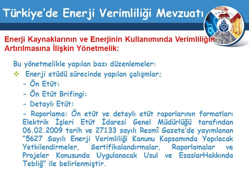 Türkiye'de Enerji Verimliliği Mevzuatı Bu yönetmelikle yapılan bazı düzenlemeler:  Toplam inşaat alanı en az 20.000 m2 veya yıllık toplam enerji tüketimi 500 TEP ve üzeri olan ticarî binaların ve hizmet binalarının yönetimleri ile toplam inşaat alanı en az 10.000 m2 veya yıllık toplam enerji tüketimi 250 TEP ve üzeri olan kamu kesimi binalarının yönetimleri, yönetimlerin bulunmadığı hallerde bina sahipleri enerji yöneticisi görevlendirir veya şirketlerden veya enerji yöneticilerinden hizmet alır.
