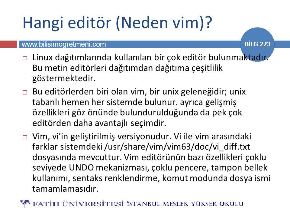 www.bilisimogretmeni.com BİLG 223 Hangi editör (Neden vim).