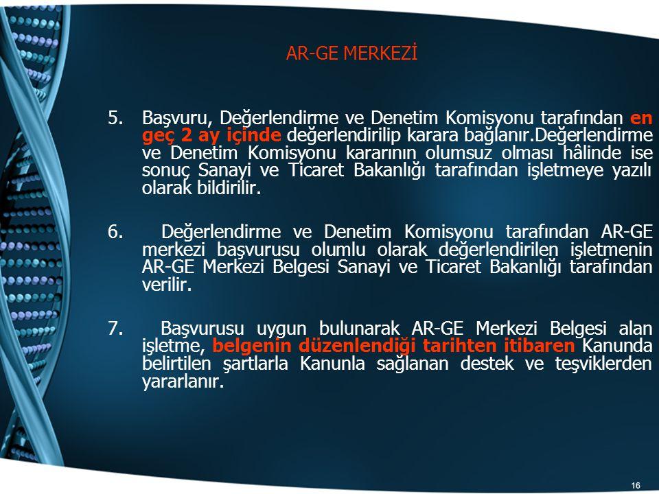 16 5.Başvuru, Değerlendirme ve Denetim Komisyonu tarafından en geç 2 ay içinde değerlendirilip karara bağlanır.Değerlendirme ve Denetim Komisyonu kara
