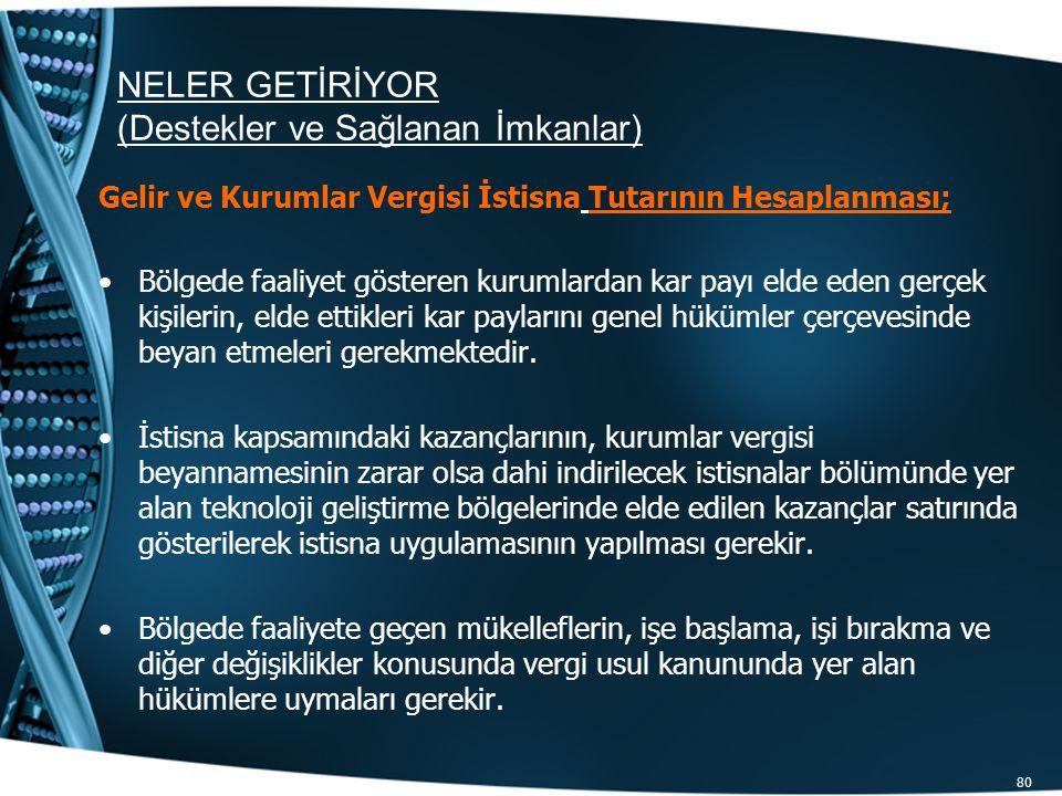 80 Gelir ve Kurumlar Vergisi İstisna Tutarının Hesaplanması; Bölgede faaliyet gösteren kurumlardan kar payı elde eden gerçek kişilerin, elde ettikleri