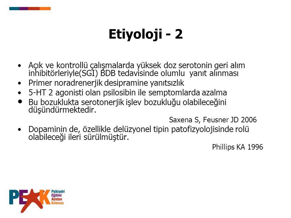 Etiyoloji - 2 Açık ve kontrollü çalışmalarda yüksek doz serotonin geri alım inhibitörleriyle(SGI) BDB tedavisinde olumlu yanıt alınması Primer noradre