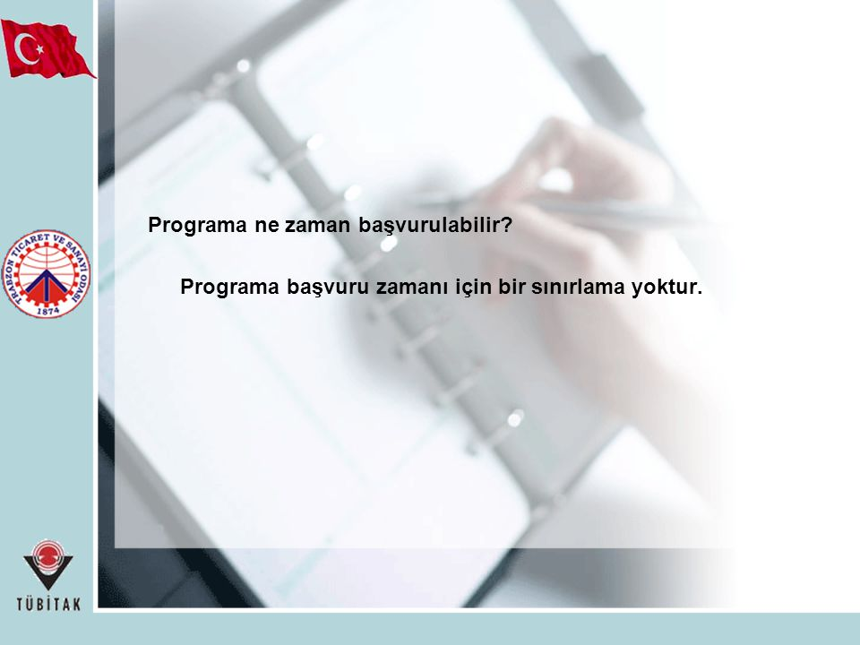 Programa ne zaman başvurulabilir? Programa başvuru zamanı için bir sınırlama yoktur.