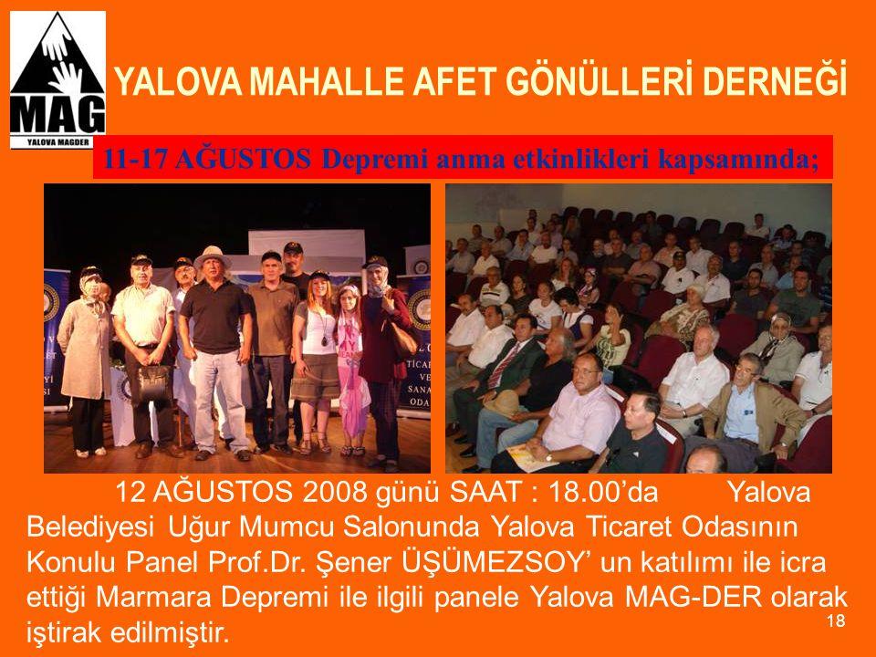 YALOVA MAHALLE AFET GÖNÜLLERİ DERNEĞİ 18 12 AĞUSTOS 2008 günü SAAT : 18.00'daYalova Belediyesi Uğur Mumcu Salonunda Yalova Ticaret Odasının Konulu Pan
