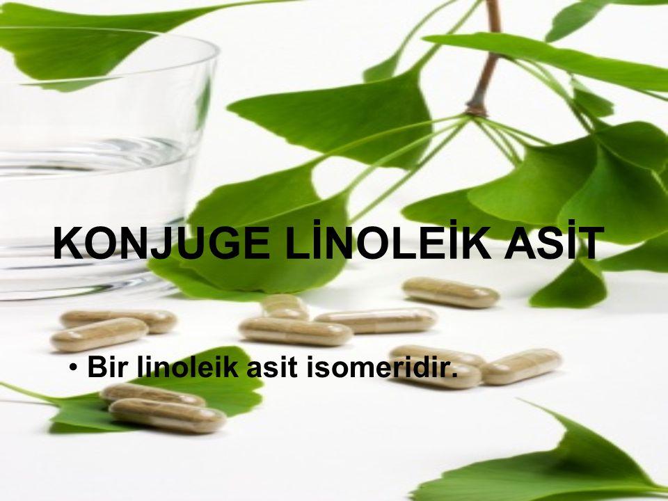 KONJUGE LİNOLEİK ASİT Bir linoleik asit isomeridir.