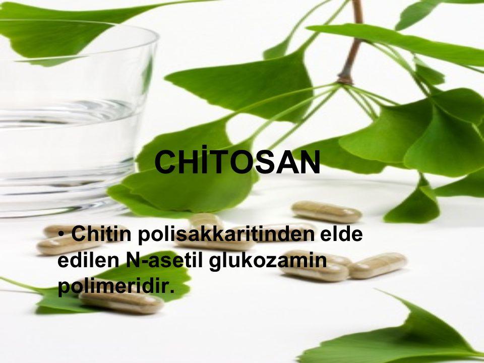 CHİTOSAN Chitin polisakkaritinden elde edilen N-asetil glukozamin polimeridir.