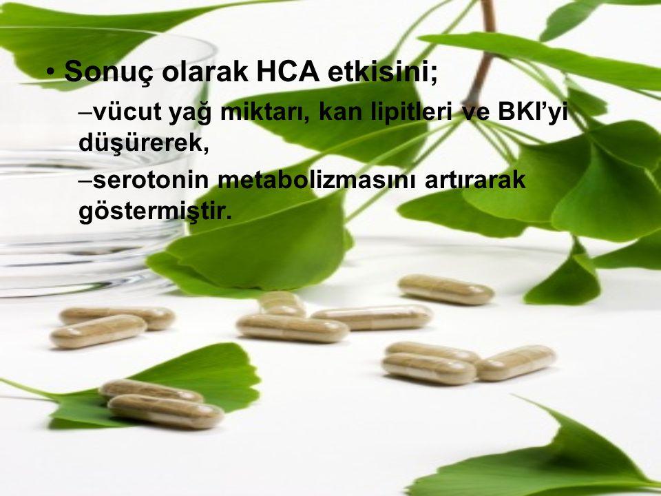 Sonuç olarak HCA etkisini; –vücut yağ miktarı, kan lipitleri ve BKI'yi düşürerek, –serotonin metabolizmasını artırarak göstermiştir.