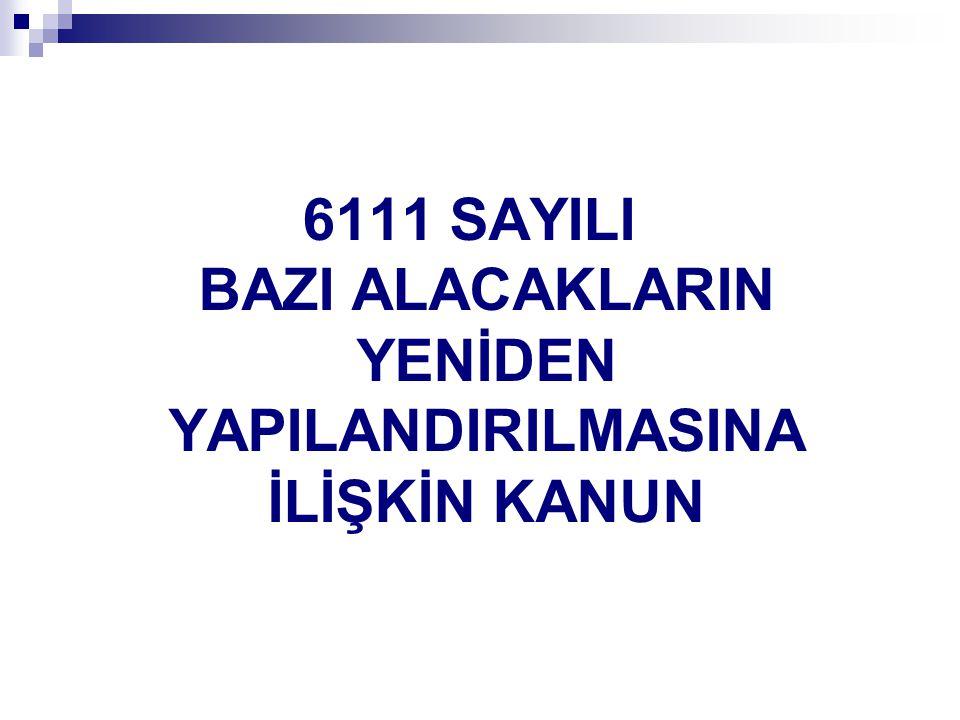 5811 SAYILI KANUNLA İLGİLİ DÜZENLEME 5811 sayılı Kanundan yararlanmak üzere başvuruda bulunan ancak, oYurt dışında bulunan varlıklarını süresi içinde Türkiye ye getiremeyenlere oSüresi içinde sermaye artırımında bulunmayanlara oTarh edilen vergileri vadesinde ödemeyenlere oVarlık barışından yararlanabilmeleri için ilave süre verilmektedir.