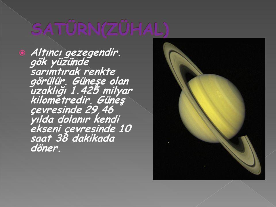  Altıncı gezegendir. gök yüzünde sarımtırak renkte görülür. Güneşe olan uzaklığı 1.425 milyar kilometredir. Güneş çevresinde 29,46 yılda dolanır kend