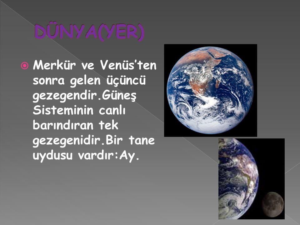  Merkür ve Venüs'ten sonra gelen üçüncü gezegendir.Güneş Sisteminin canlı barındıran tek gezegenidir.Bir tane uydusu vardır:Ay.